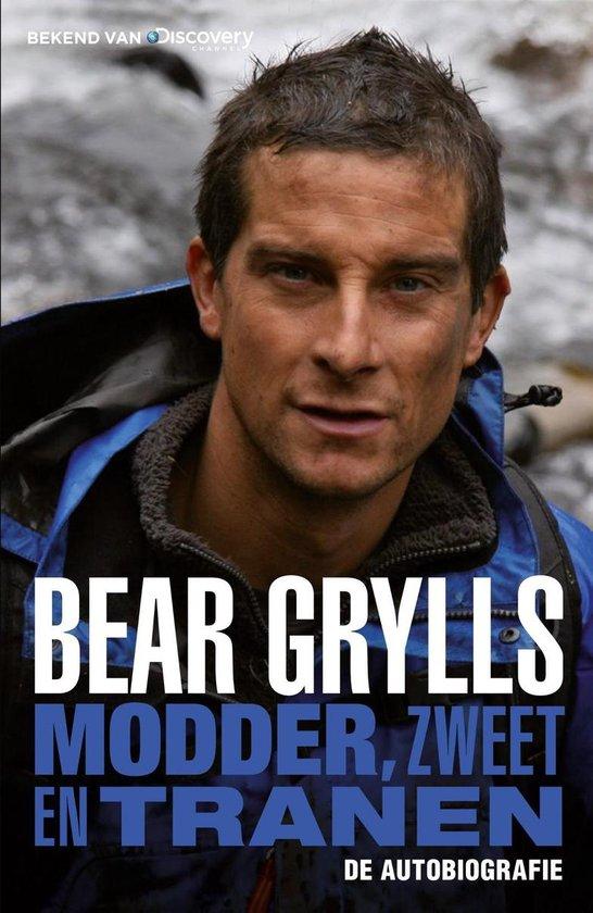 Modder, zweet en tranen - Bear Grylls |
