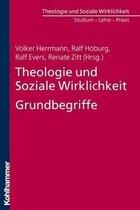 Theologie Und Soziale Wirklichkeit. Grundbegriffe