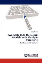 Two-State Bulk Queueing Models with Multiple Vacations