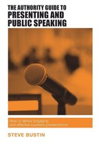 The Authority Guide to Presenting and Public Speaking