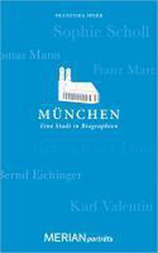 MERIAN Porträt München. Eine Stadt in Biographien