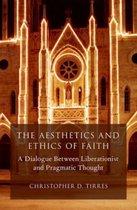 Boek cover The Aesthetics and Ethics of Faith van Christopher D. Tirres
