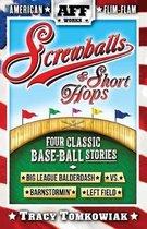 Screwballs & Short Hops