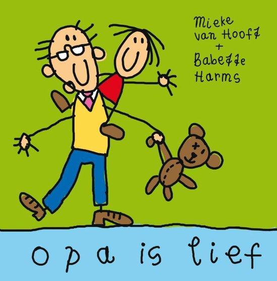 Opa is lief - Mieke van Hooft |