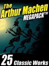The Arthur Machen MEGAPACK ®