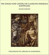 The Diary and Letters of Madame D'Arblay (Complete)