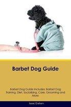 Barbet Dog Guide Barbet Dog Guide Includes