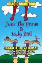 June the Prune and Lady Bird