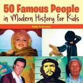 50 Famous People in Modern History for Kids
