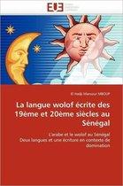 La Langue Wolof �crite Des 19�me Et 20�me Si�cles Au S�n�gal