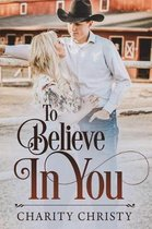 To Believe in You