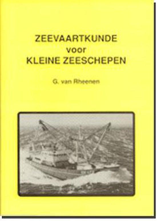 Zeevaartkunde voor Kleine Zeeschepen - G. van Rheenen | Readingchampions.org.uk