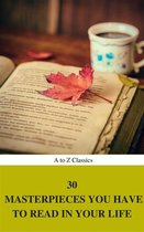 30 Masterpieces you have to read in your life Vol : 1 (A to Z Classics)