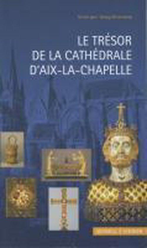 Le Tresor de la Cathedrale d'Aix-La-Chapelle