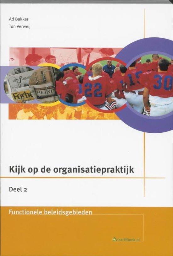 Kijk op de organisatiepraktijk 2 Theorieboek - Alda Bakker  