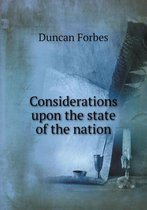 Considerations Upon the State of the Nation