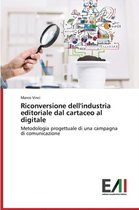 Riconversione Dell'industria Editoriale Dal Cartaceo Al Digitale