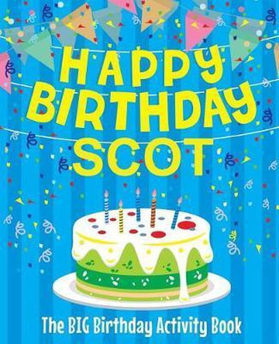Happy Birthday Scot - The Big Birthday Activity Book