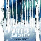 Psalm Project - Witter Dan Sneeuw
