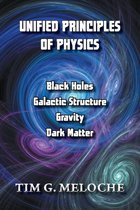 Unified Principles of Physics