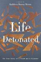 Boek cover Life Detonated van Kathleen Murray Moran