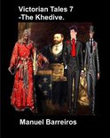 Victorian Tales 7 - The Khedive.