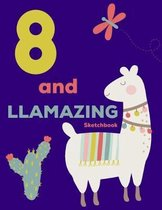 8 and Llamazing Sketchbook