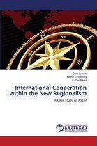 International Cooperation Within the New Regionalism