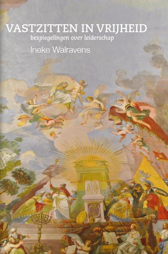 Vastzitten in vrijheid - Ineke Walravens |