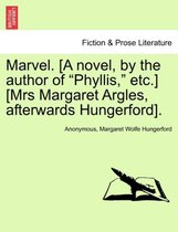 Marvel. [A Novel, by the Author of Phyllis, Etc.] [Mrs Margaret Argles, Afterwards Hungerford].