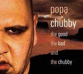 Good, The Bad & Chubby