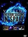 Vivaldi - The Four Seasons In Space