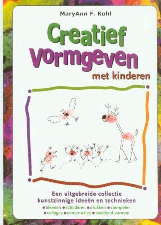 Creatief vormgeven met kinderen - M.F. Kohl |
