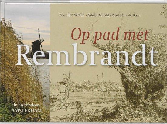 Boek cover Op Pad Met Rembrandt van K. Wilkie (Hardcover)