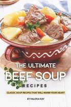 The Ultimate Beef Soup Recipes