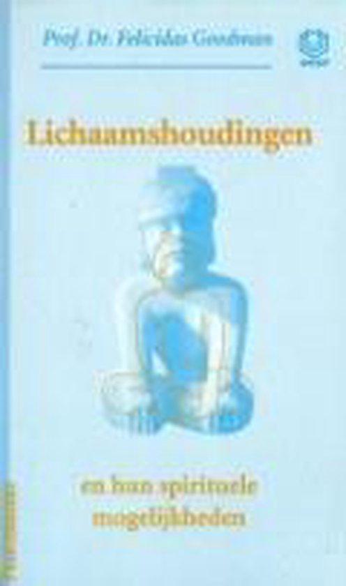 LICHAAMSHOUDINGEN EN HUN SPIRITUELE MOGELIJKHEDEN - Felicidas Goodman |