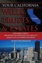 Your California Will, Trusts, & Estates Explained Simply: Important Information You Need to Know for California Residents