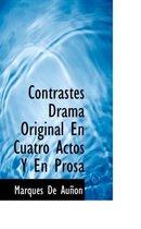 Contrastes Drama Original En Cuatro Actos y En Prosa