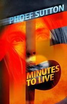 Fifteen Minutes to Live