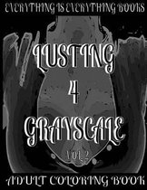 Lusting 4 Grayscale Adult Coloring Book Vol.2