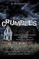 Why the Home Crumbles