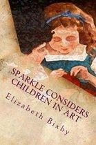 Sparkle Considers Children in Art