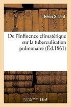 de l'Influence Climaterique Sur La Tuberculisation Pulmonaire