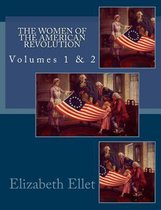 The Women of the American Revolution Volumes 1 & 2