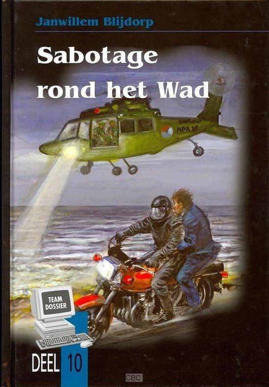 Sabotage Rond Het Wad - Blijdorp, J.W. |