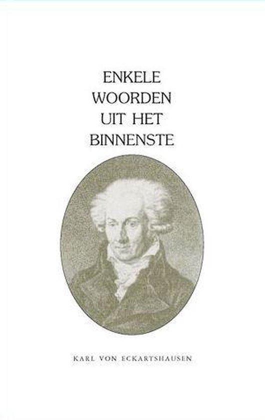 ENKELE WOORDEN UIT HET BINNENSTE - Von,Karl Eckartshausen |