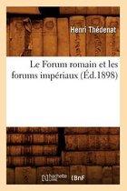Le Forum Romain Et Les Forums Imp�riaux (�d.1898)