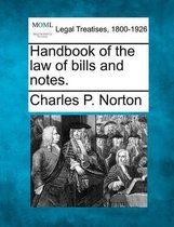 Handbook of the Law of Bills and Notes.