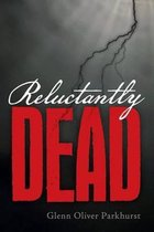 Reluctantly Dead