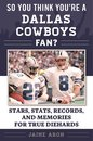 So You Think You're a Dallas Cowboys Fan?